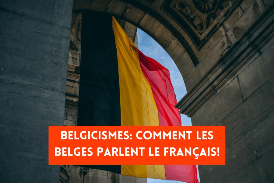 Belgicismes_ Comment les Belges parlent le Français!