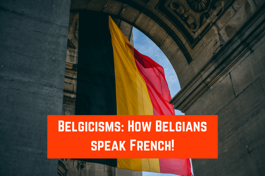 Belgicisms_ How Belgians speak French!