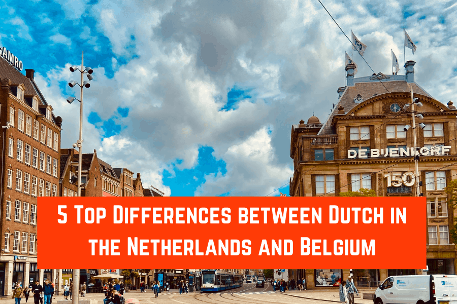 5 Top Differences between Dutch in the Netherlands and Belgium (featured)