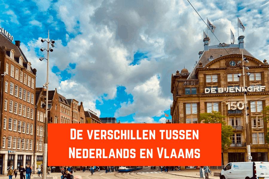 De verschillen tussen Nederlands en Vlaams