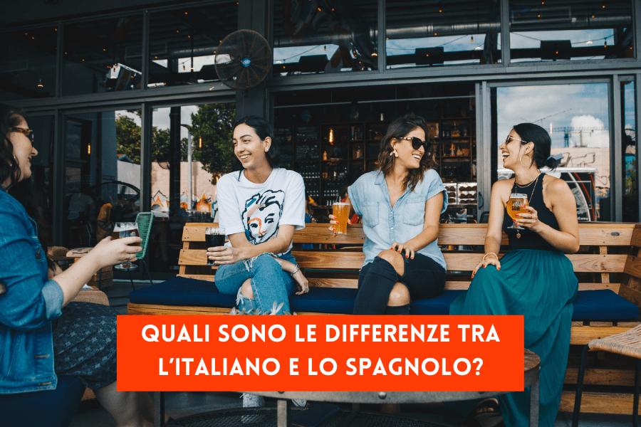 Quali sono le differenze tra l'Italiano e lo Spagnolo