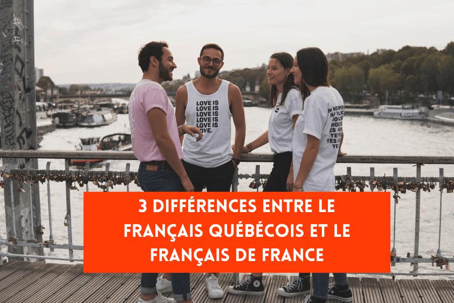 3 Différences entre le Français Québécois et le Français de France