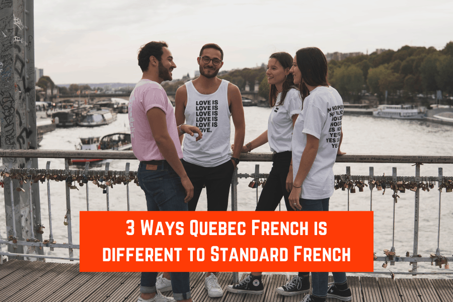 3 Ways Quebec French is different to Standard French (f)