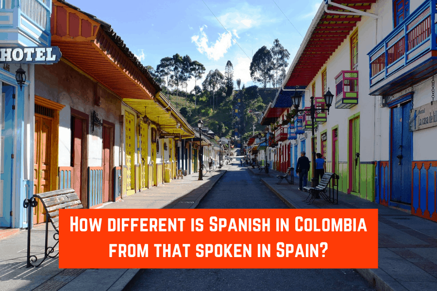 How different is Spanish in Colombia from that spoken in Spain?