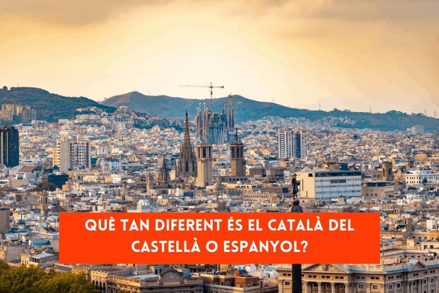 Què tan diferent és el Català del Castellà o Espanyol?