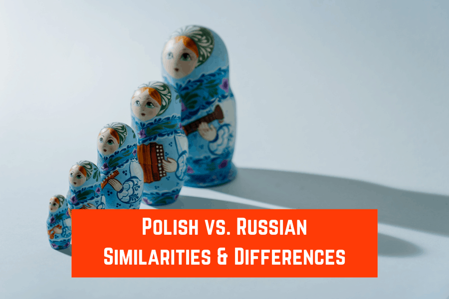 Polish vs. Russian Similarities and Differences