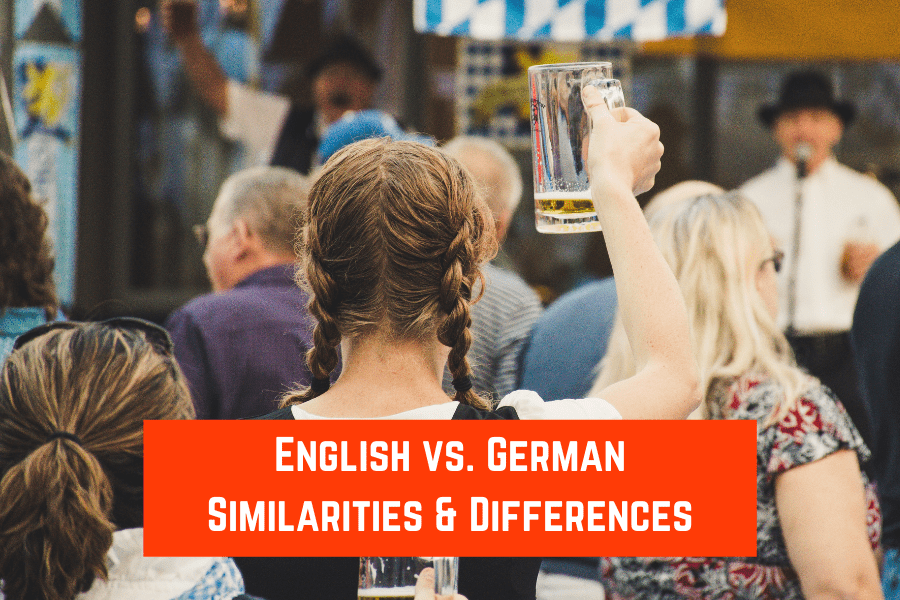 English vs. German Similarities and Differences