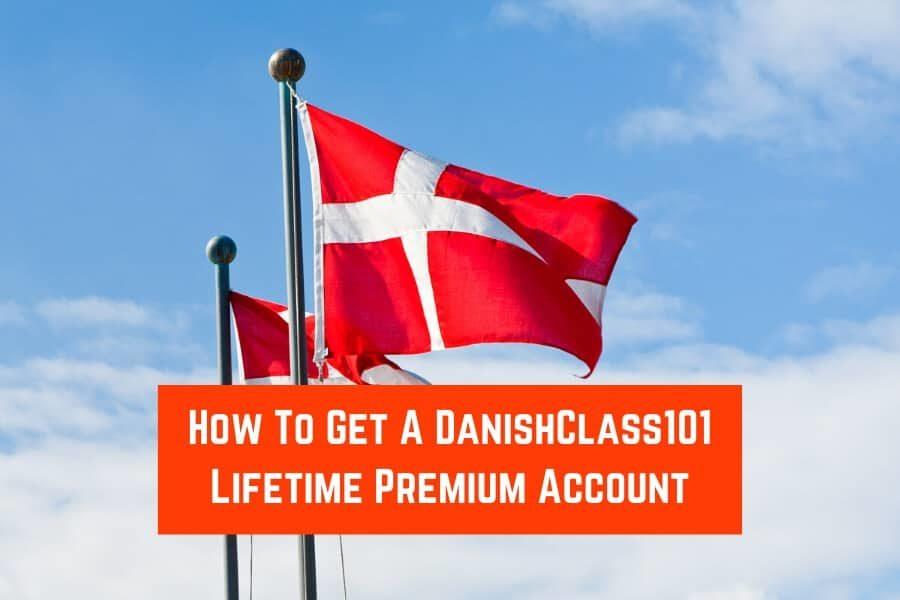 How To Get A DanishClass101 Lifetime Premium Account