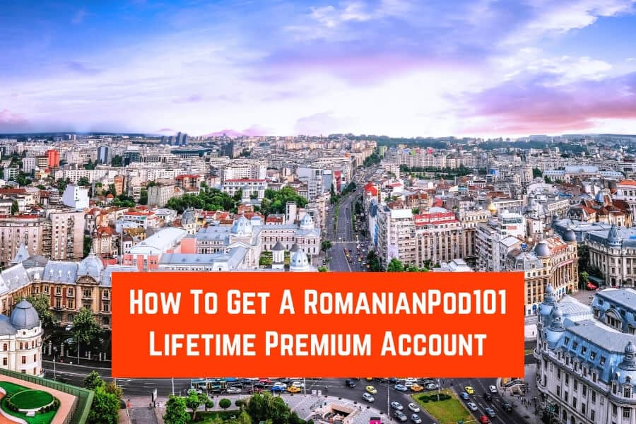 How To Get A RomanianPod101 Lifetime Premium Account