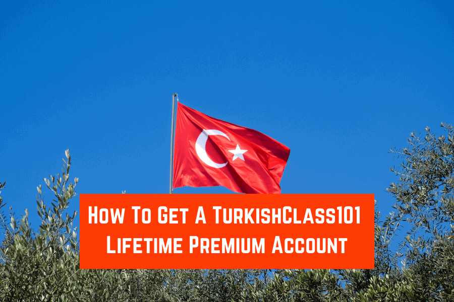 How To Get A TurkishClass101 Lifetime Premium Account