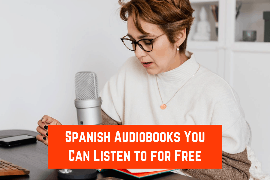 Spanish Audiobooks You Can Listen to for Free